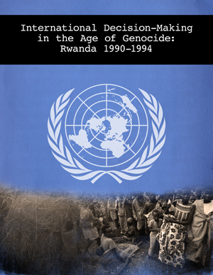 international decision making in the age of genocide rwanda 1990 1994