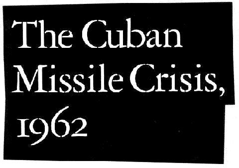 cuban missile crisis. The Cuban Missile Crisis, 1962